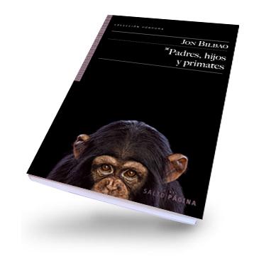Padres, hijos, primates, Jon Bilbao